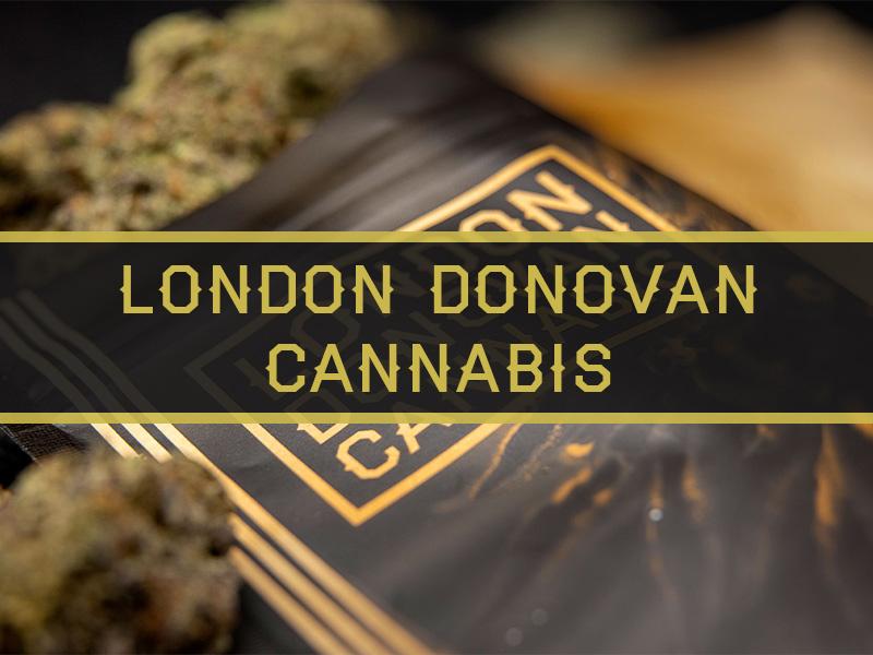 London Donovan Cannabis